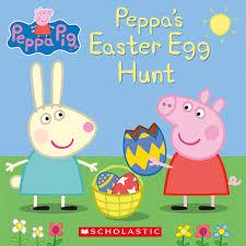 easter egg hunt eggs peppa s easter egg hunt peppa pig scholastic eone