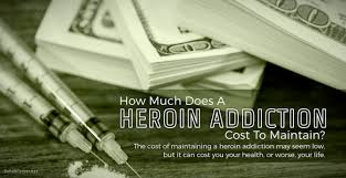 how much does a heroin addiction cost to maintain