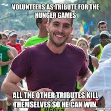 I Volunteer Meme - ridiculously photogenic guy volunteers as tribute for the hunger