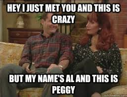 This Is Crazy Meme - f46a67d9918655bfbcf2f4b6c9610665 peggy bundy meme peg bundy