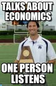Econ Memes - talks about economics economics meme meme on memegen