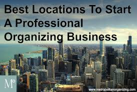 Organizing Business Best Locations For Your Professional Organizing Business