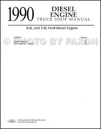 ford truck diesel engines 1990 ford truck 6 6 and 7 8 diesel engine repair shop manual