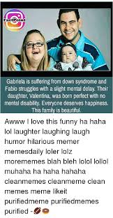 Funny Down Syndrome Memes - 25 best memes about down syndrome down syndrome memes