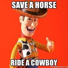Save A Horse Ride A Cowboy Meme - save a horse ride a cowboy perv woody meme generator
