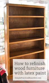 Wooden Furniture Paint Refinishing A Wood Bookcase Simple Practical Beautiful