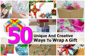 50 unique and creative ways to wrap a gift