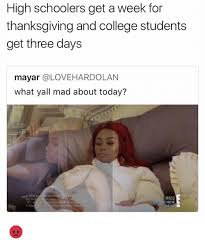 high schoolers get a week for thanksgiving and college students