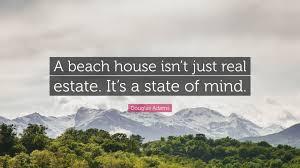 douglas adams quote u201ca beach house isn u0027t just real estate it u0027s a