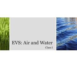 environmental science evs air and water class i