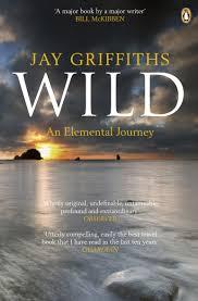 Wild an elemental journey jay griffiths 9780141006444 amazon