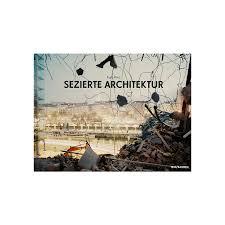verlag architektur kurt prinz sezierte architektur buchverlag txt r