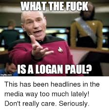 What The Fuck Is This Meme - what the fuck is a logan paul too much meme on astrologymemes com