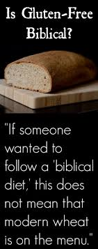is gluten free biblical wheat and bread in the bible