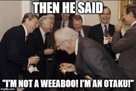 Weeaboo Meme - laughing men in suits meme imgflip