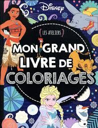 Les ateliers  grand livre de coloriage  Disney  Livre  France