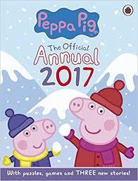 Peppa Pig 2017 Book Peppa Pig Official Annual 2017 Ladybird 9780241251669