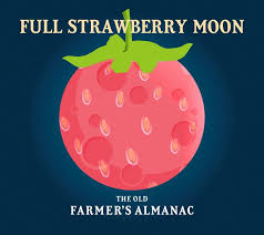 strawberry moon full moon for june 2018 the full strawberry moon the old farmer s