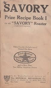 savory roaster 1916 savory prize recipe book i for savory roaster republic