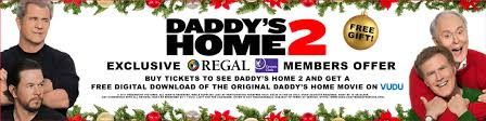 Regal Cinemas Barn Plaza 14 Daddy U0027s Home 2 Gift With Purchase Only At Regal Cinemas