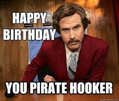 You Are A Pirate Meme - happy birthday meme google search birthday pictures