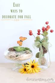 Home Center Decor Easy Diy Center Pieces Easy Ways To Decorate Your Home Seasonally