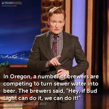 Bud Light Meme - joke in oregon a number of brewers are competing to tu conan