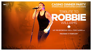 dinner party music tony lewis uk tribute to robbie williams casino helsinki