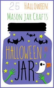 halloween mason jar crafts 25 jar ideas for fall crafts and recipes the country chic cottage