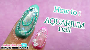 how to do an aquarium nail on the full nail water nail youtube