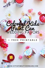 wedding favors for kids colorful kids paint can wedding favors free printable city of
