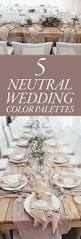 5 strikingly beautiful neutral wedding color palettes junebug