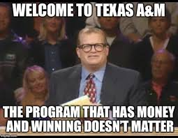 Texas A M Memes - whose line is it anyway imgflip