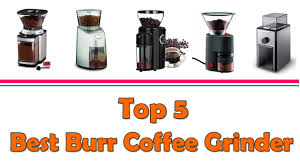 Commercial Grade Coffee Grinder Best Burr Coffee Grinder Best Burr Coffee Grinder 2017 Best