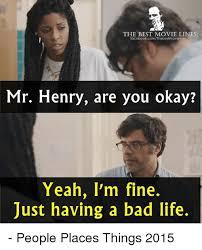 Okay Meme Facebook - the best movie lines facebookcomthebestmovielines mr henry are you
