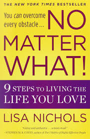 amazon com the life changing no matter what 9 steps to living the life you love lisa nichols