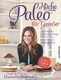 paleo küche für genießer 9783864701757 books - Paleo Küche
