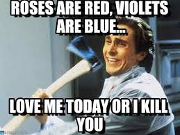 Roses Are Red Violets Are Blue Meme - roses are red violets are blue axe guyy meme on memegen