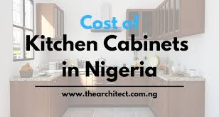 modern kitchen cabinet design in nigeria price of kitchen cabinets in nigeria see detailed cost