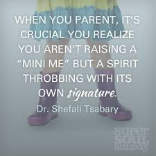 quotes about being a strong daughter the secret to raising strong children according to dr shefali