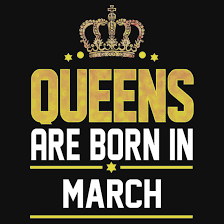 March Birthday Memes - queens are born in march redbubbleshirts pinterest march