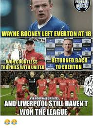 Funny Everton Memes - football updates wayne rooney left everton at 18 ncountlessreturned