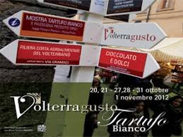 """VOLTERRAGUSTO"" 2012, XV EXHIBITION OF WHITE TRUFFLE. OCTOBER 20TH /21ST – 27TH /28TH – 31ST AND NOVEMBER 1ST. VOLTERRA (PI)."