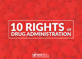 the 10 rights of drug administration u2022 nurseslabs