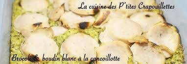 comment cuisiner boudin blanc brocoli boudin blanc à la cancoillotte la cuisine des p tites