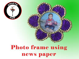 making of beautiful photoframe using waste news papers youtube