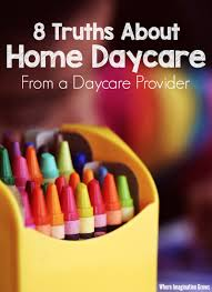 Responsibilities Of A Daycare Teacher 8 Truths About Home Daycare From A Provider Where Imagination Grows