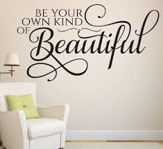 Beautiful Wall Stickers For Room Interior Design by Be Your Own Kind Of Beautiful Wall Art Sticker Decal