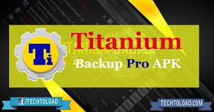 titanium backup pro apk no root titanium backup pro apk 8 1 version tech to load
