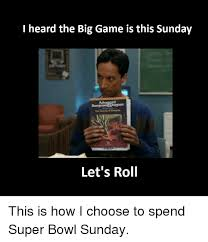 Super Bowl Sunday Meme - i heard the big game is this sunday advanced the cavem of draconis